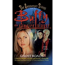 Ghost Roads (Buffy the Vampire Slayer Book 2)
