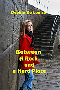 Between a Rock and a Hard Place by [De Louise, Debbie]