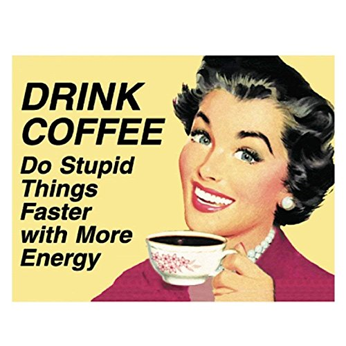 Pritties Accessories Retro Humour Drink Coffee Do Stupid Things Faster Refrigerator Magnet Metal Novelty Funny Gift