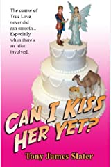 Can I Kiss Her yet? by Tony James Slater (2015-05-29) Paperback