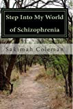 Step into My World of Schizophrenia, Sakimah Coleman, 1493571745