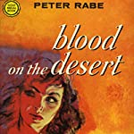 Blood on the Desert | Peter Rabe