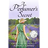 A Perfumer's Secret: A Novel (From Paris to Provence Book 1)