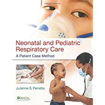 Neonatal and Pediatric Respiratory Care: A Patient Case Method