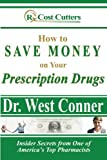 How to Save Money on Your Prescription Drugs