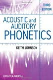 Acoustic and Auditory Phonetics, Keith Johnson, 1405194669