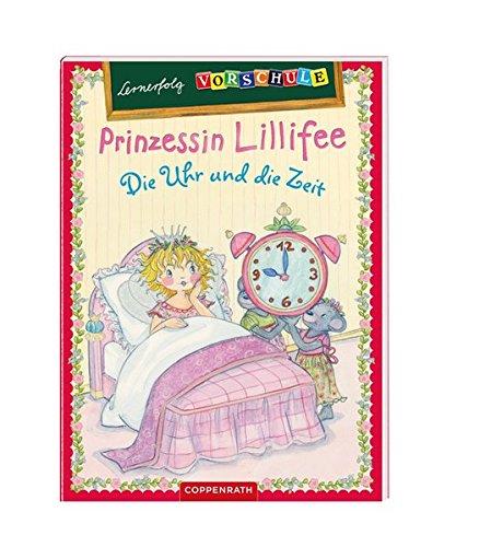 Lernerfolg Vorschule: Prinzessin Lillifee - Die Uhr und die Zeit (Kreativ- und Sachbücher)