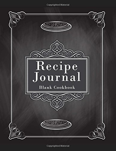 Download Recipe Journal : Blank Cookbook: Room for over 130 Recipes, Large Blank Recipe Book 8.5 x 11 For Recipes & Notes (Recipe Journals) (Volume 7) pdf