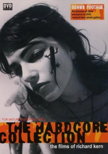 DVD : Richard Kern - The Hardcore Collection: The Films Of Richard Kern (DVD)