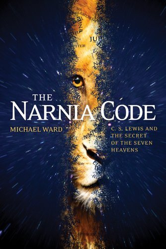 The Narnia Code: C. S. Lewis and the Secret of the Seven Heavens by Michael Ward - Mall Lewis