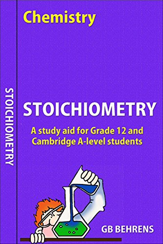 Stoichiometry: A study aid for Grade 12 and Cambridge A-level students