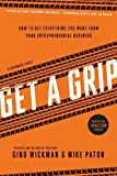 img - for Get A Grip: How to Get Everything You Want from Your Entrepreneurial Business book / textbook / text book
