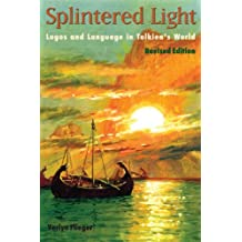 Splintered Light: Tolkien's World, Revised Edition: Logos and Language in Tolkien's World