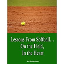 Lessons from Softball.On the Field, In the Heart