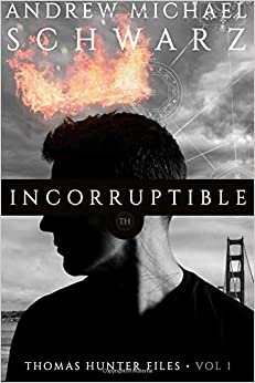 Incorruptible: Volume 1 (Thomas Hunter Files)