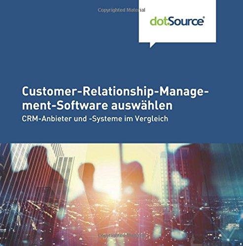 Customer-Relationship-Management-Software auswaehlen: CRM-Anbieter und -Systeme im Vergleich