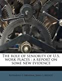 The Role of Seniority of U S Work Places, Katharine G. Abraham and James L. Medoff, 1245552732