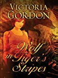 Wolf in Tiger's Stripes, Victoria Gordon, 1594148449