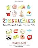 SprinkleBakes: Dessert Recipes to Inspire Your Inner Artist