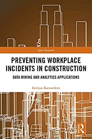 Preventing Workplace Incidents in Construction: Data Mining