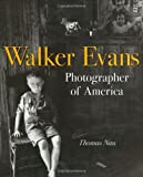 Walker Evans: Photographer of America