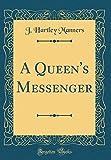 A Queen's Messenger (Classic Reprint)