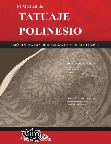 El Manual del TATUAJE POLINESIO: Gua prctica para crear tatuajes polinesios significativos (Spanish Edition)