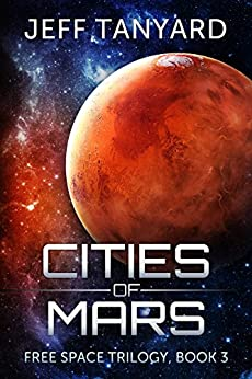 Cities of Mars: Free Space trilogy, book 3 by [Tanyard, Jeff]