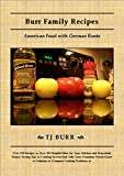 img - for Burr Family Recipes: American Food with German Roots book / textbook / text book