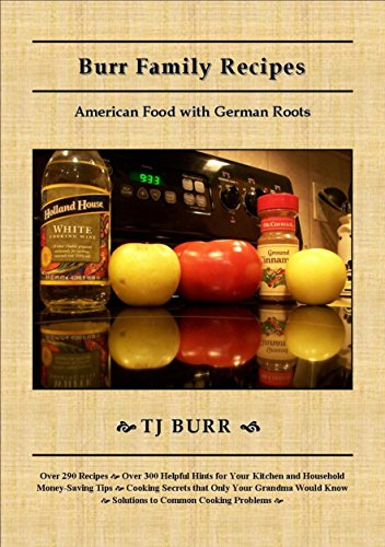Burr Family Recipes: American Food with German Roots by TJ Burr