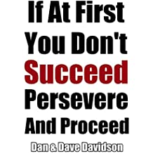 If At First You Don't Succeed Persevere And Proceed