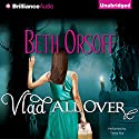 Vlad All Over Audiobook by Beth Orsoff Narrated by Tanya Eby