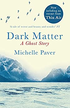 Dark Matter: A Richard and Judy bookclub choice by [Paver, Michelle]