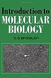 Introduction to Molecular Biology, S. E. Bresler, 0121325504