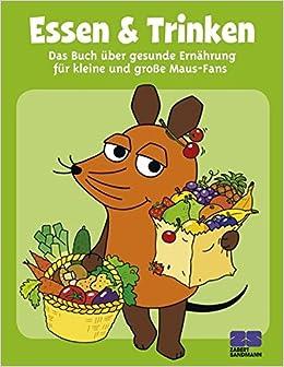 Essen & Trinken mit der Maus. Iss dich schlau und gesund: Amazon.de ...