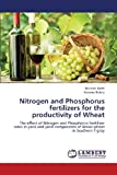 Nitrogen and Phosphorus Fertilizers for the Productivity of Wheat, Harfe Melesse and Belete Ketema, 3659411337