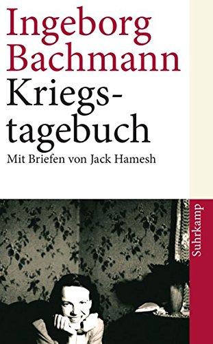 Kriegstagebuch: Mit Briefen von Jack Hamesh an Ingeborg Bachmann (suhrkamp taschenbuch)