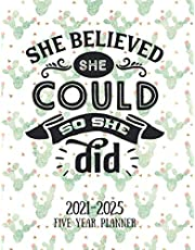 She believed she could so she did 2021-2025 Five Year Planner: diary journal agenda with cactus pattern for home school and work