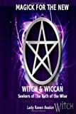 Magick for the New Witch and Wiccan, Lady Raven Avalon, 1446623459