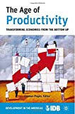 img - for The Age of Productivity: Transforming Economies from the Bottom Up (Development in the Americas (Paperback)) book / textbook / text book