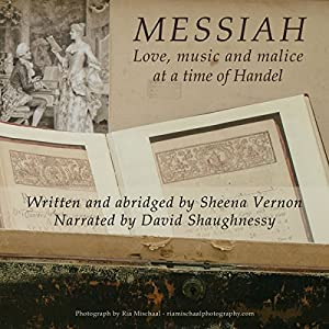 Messiah: Love, Music and Malice at a Time of Handel Audiobook