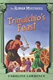 Trimalchio's Feast and Other Mini-Mysteries, Caroline Lawrence, 1842555936