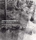 John Blakemore's Black & White Photography Workshop