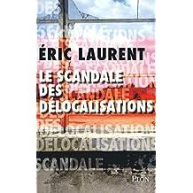 Le scandale des délocalisations (French Edition)