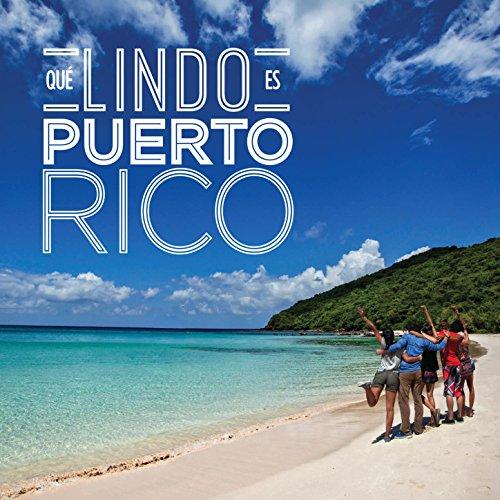 ... Qué Lindo Es Puerto Rico