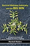 img - for Survival Wellness Advocacy and the BIG WIN: A Supplemental Guide for Surviving the Planet X Tribulation book / textbook / text book