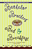 Search : Bachelor Brothers' Bed & Breakfast