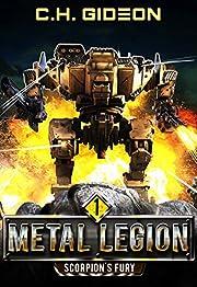 Scorpion's Fury: Mechanized Warfare on a Galactic Scale (Metal Legion Book 1)