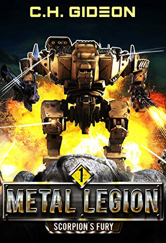 Scorpion's Fury: Mechanized Warfare on a Galactic Scale (Metal Legion Book 1)