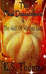 The Final Descendants And The Well Of Wishes Lost (Book 1) (Volume 1)